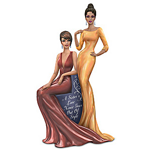 """A Sister's Love Never Goes Out Of Style"" Figurine"